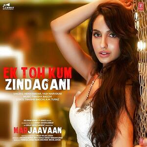 Ek Toh Kum Zindagani - Marjaavaan mp3 song Download