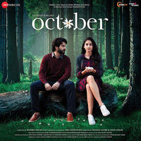 October (2018) Hindi Movie Mp3 Songs